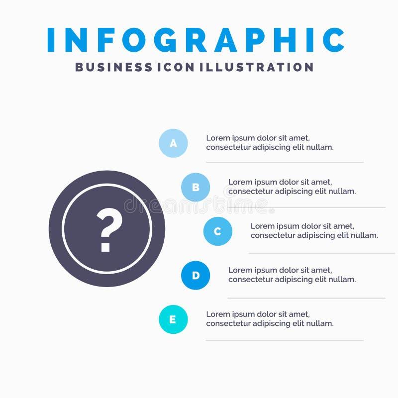 Ungefähr bitten Sie, Informationen, Frage, Schritt-Darstellungs-Hintergrund Stützfester Ikone Infographics 5 lizenzfreie abbildung