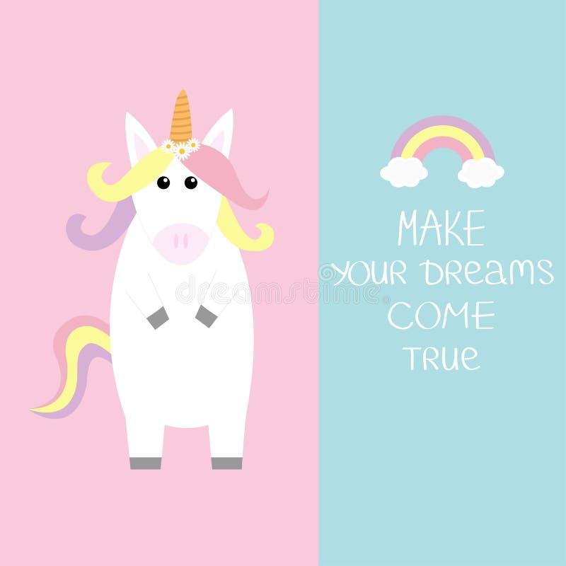Unicorn Rainbow mit Wolken Lassen Sie Ihre Träume in Erfüllung gehen Kalligraphische Inspirationsphrase der Zitatmotivation besch lizenzfreie abbildung
