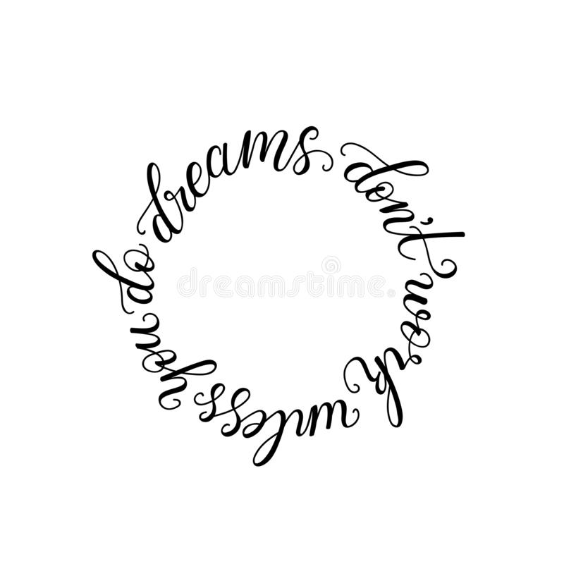 Handdrawn lettering of a phrase Dreams don`t work unless you do. stock illustration