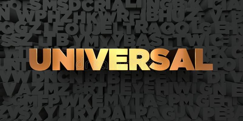 Universal - guld- text på svart bakgrund - 3D framförd fri materielbild för royalty royaltyfri illustrationer