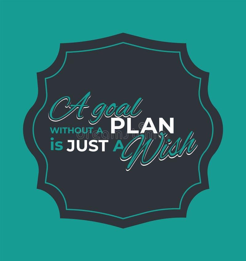 Uno scopo senza un piano è appena un desiderio illustrazione di stock