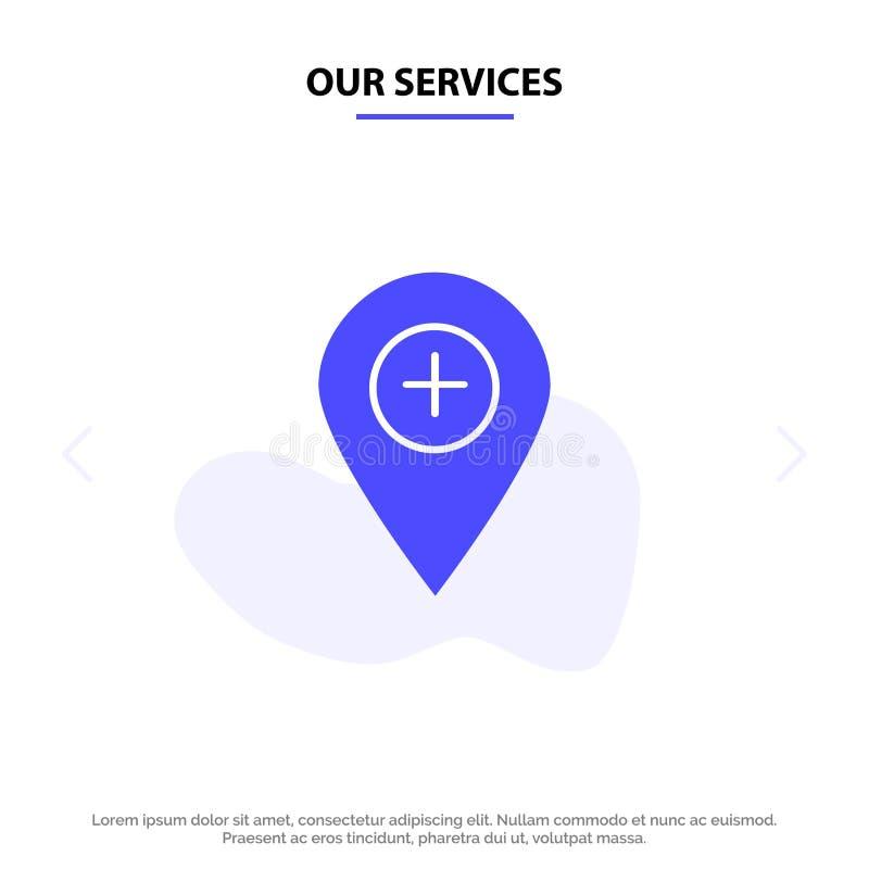 Unser Service-Plus, Standort, Karte, Markierung, Pin Solid Glyph Icon Web-Karte Schablone lizenzfreie abbildung