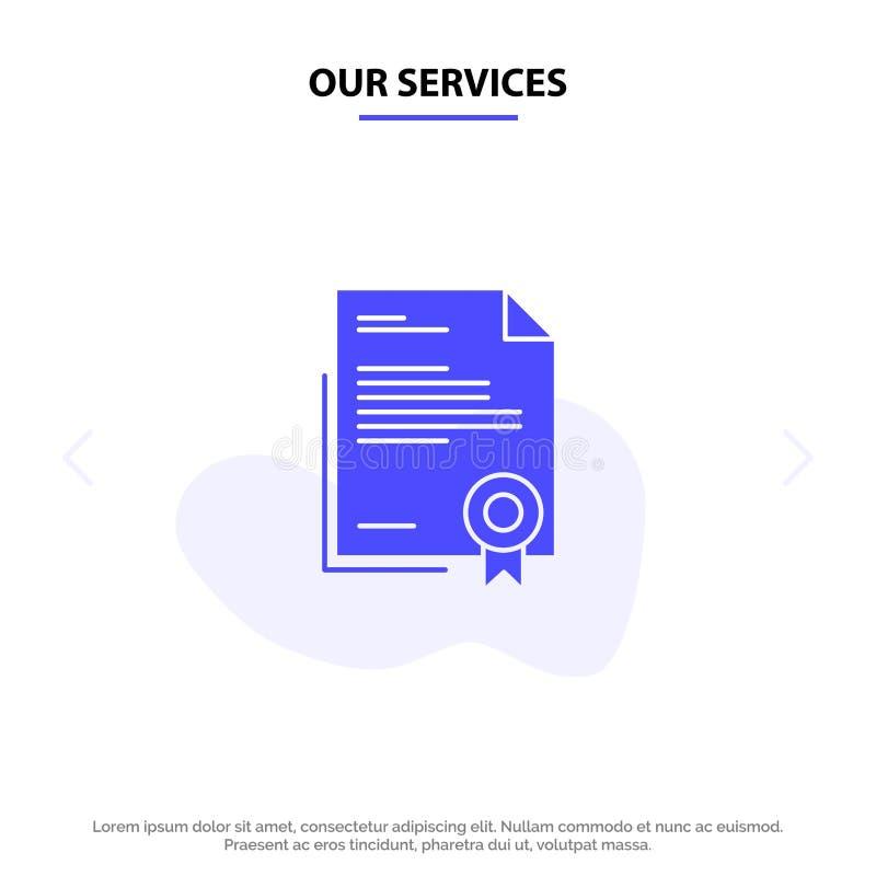 Unsere Dienstleistungen bescheinigen, Geschäft, Diplom, Rechtsdokument, Buchstabe, feste Glyph-Ikonen-Netzkarte Papierschablone vektor abbildung