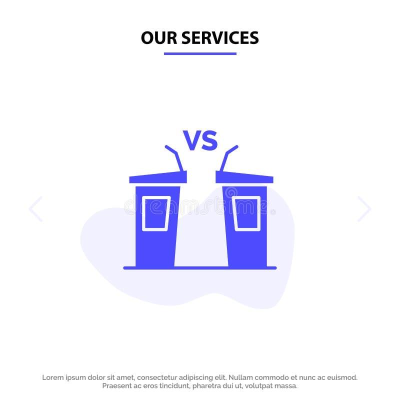 Unsere Dienstleistungen debattieren, Demokratie, Wahl, Politiker, Sprecher feste Glyph-Ikonen-Netzkarte Schablone stock abbildung