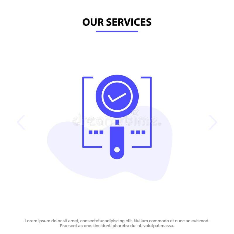 Unsere Dienstleistungen erforschen, finden, Vergrößerungsglas, O.K., Suchefeste Glyph-Ikonen-Netzkarte Schablone vektor abbildung