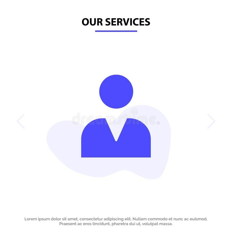Unsere Dienstleistungen Verwalter, Mann, Benutzer feste Glyph-Ikonen-Netzkarte Schablone stock abbildung