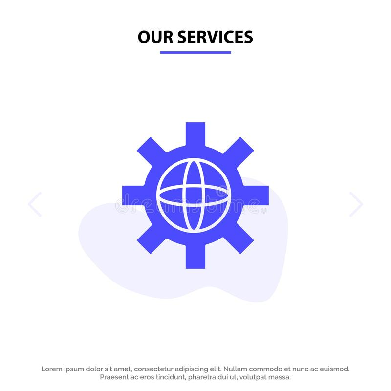 Unsere Dienstleistungen Welt, Kugel, Einstellung, technische feste Glyph-Ikonen-Netzkarte Schablone stock abbildung
