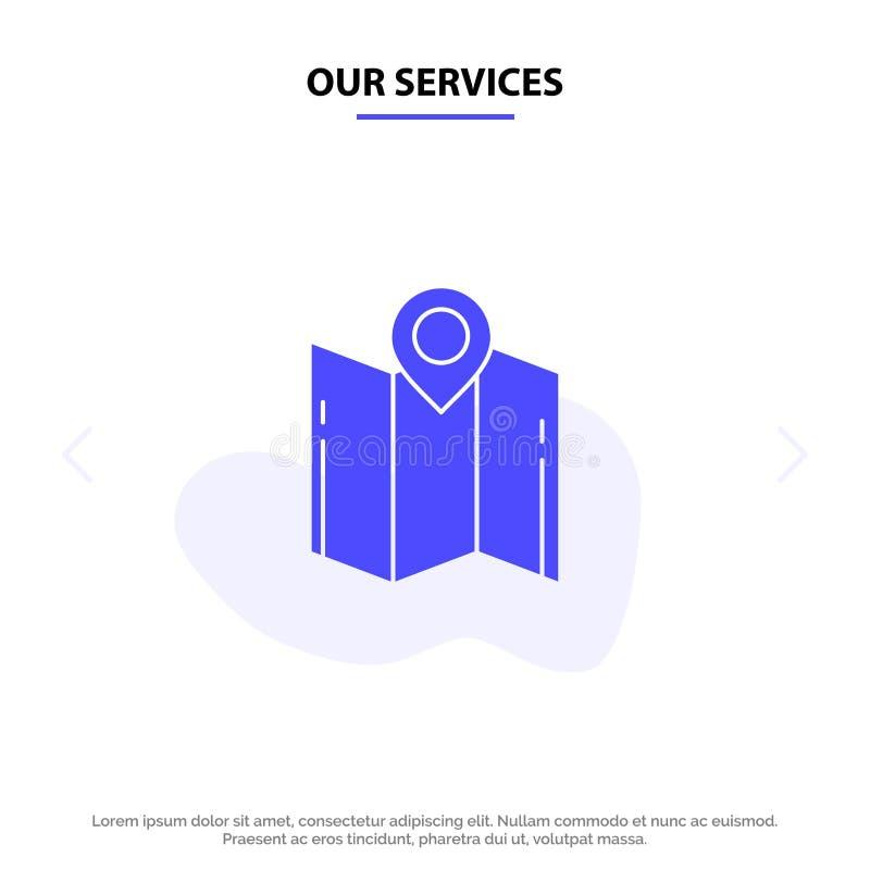 Unsere Dienstleistungen zeichnen, Richtung, Standort, Navigation, Zeiger feste Glyph-Ikonen-Netzkarte Schablone auf lizenzfreie abbildung