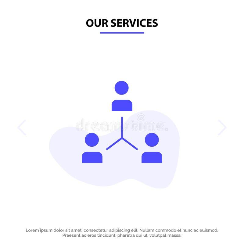 Unsere Services Structure, Company, Zusammenarbeit, Gruppe, Hierarchie, Leute, Team Solid Glyph Icon Web-Karte Schablone vektor abbildung