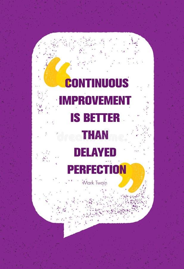 Ununterbrochene Verbesserung ist besser als verzögerte Perfektion Anspornendes kreatives Motivations-Zitat Vektor-Typografie-Fahn vektor abbildung