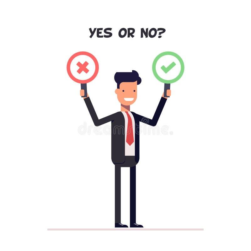 Uomo in vestito che tiene due piatti Sì o questionario di no L'uomo d'affari sta davanti allo scopo Voto Vettore, illustrazione E illustrazione di stock