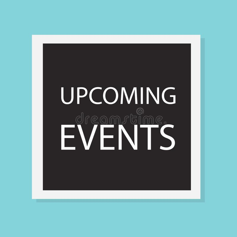 Upcoming events concept. Vector illustration royalty free illustration
