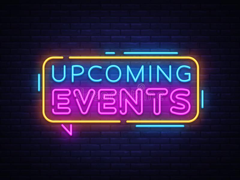Upcoming Events Neon Text Vector. Neon sign, design template, modern trend design, night neon signboard, night bright. Advertising, light banner, light art stock illustration