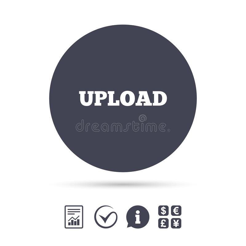 Upload sign icon. Load symbol. Report document, information and check tick icons. Currency exchange. Vector vector illustration