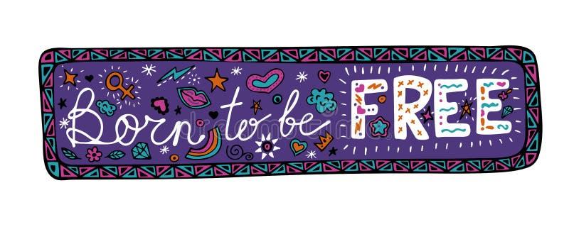 Urodzony być bezpłatnym literowania zwrotem w ramie, inspiracyjna wycena, graficzna ilustracja w doodle stylu ilustracja wektor