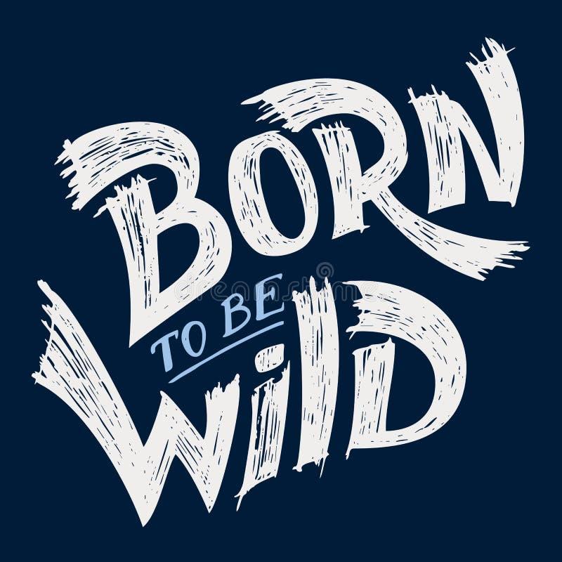 Urodzony być Dzikim koszulki projektem royalty ilustracja