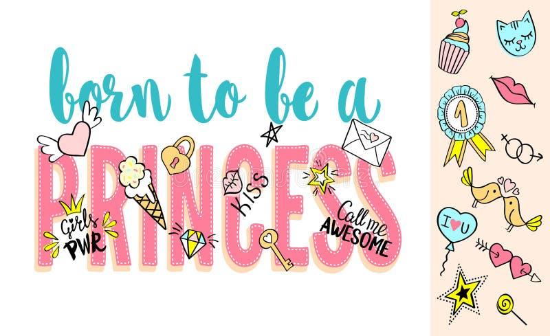 Urodzony być Princess literowaniem z girly doodles i ręka rysującymi zwrotami dla karcianego projekta, dziewczyny ` s koszulki dr royalty ilustracja