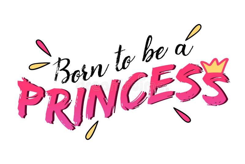 Urodzony być princess typografii sloganu wektorowym projektem dla t koszulowego druku, broderia, apparels ilustracja wektor