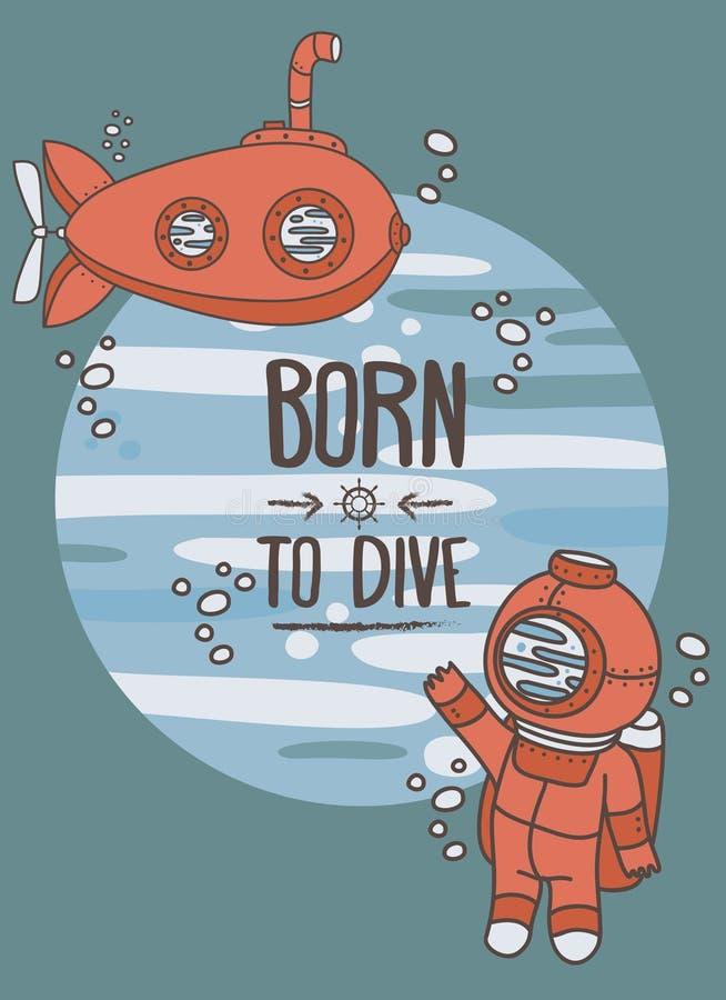 Urodzony nurkować plakat, kartę z rocznik łodzią podwodną i nurka, royalty ilustracja