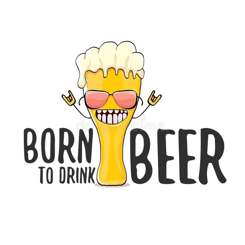 Urodzony pić piwną wektorową pojęcie druku ilustrację lub lato plakat wektorowy ostry piwny charakter z śmiesznym sloganem dla ilustracji