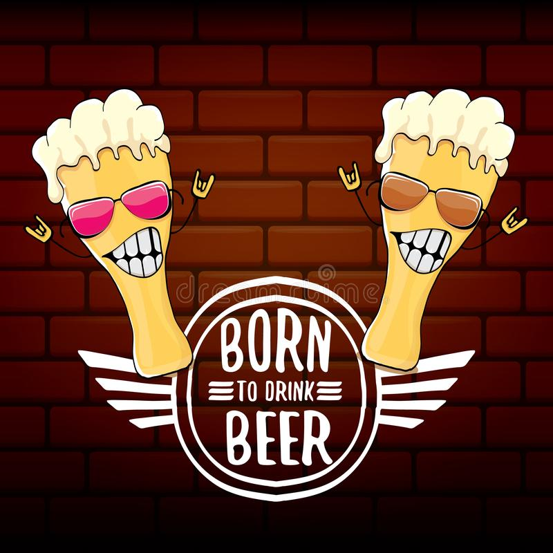 Urodzony pić piwną wektorową pojęcie druku ilustrację lub lato plakat wektorowy ostry piwny charakter z śmiesznym sloganem dla ilustracja wektor