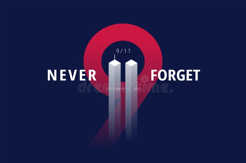 9/11 USA Never Forget September 11, 2001. Vector conceptual post. 9/11 USA Never Forget September 11, 2001. Vector conceptual illustration for Patriot Day USA royalty free illustration