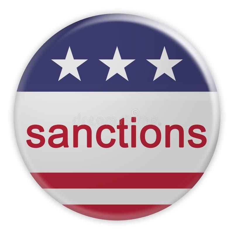 Sanctions Button With US Flag, 3d illustration On White Background. USA Politics News Badge: Sanctions Button With US Flag, 3d illustration Isolated On White stock illustration