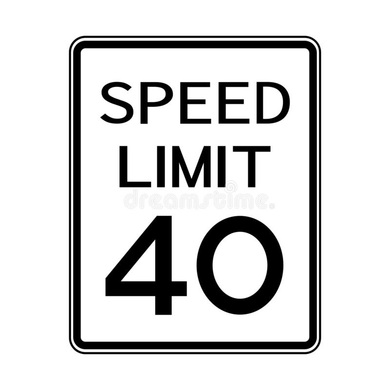 USA Road Traffic Transportation Sign: Speed Limit 40 On White Background,Vector Illustration. Warning, highway, safety, symbol, mph, travel, isolated, street royalty free illustration