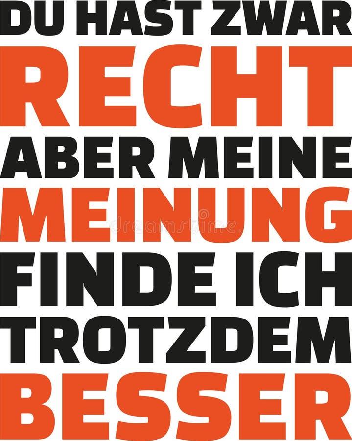 Usted ` con referencia a la derecha, pero yo le gusta mi opinión más alemán libre illustration