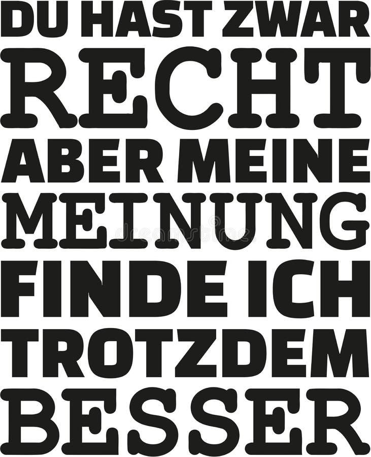 Usted ` con referencia a la derecha, pero yo le gusta mi opinión más Lema alemán ilustración del vector