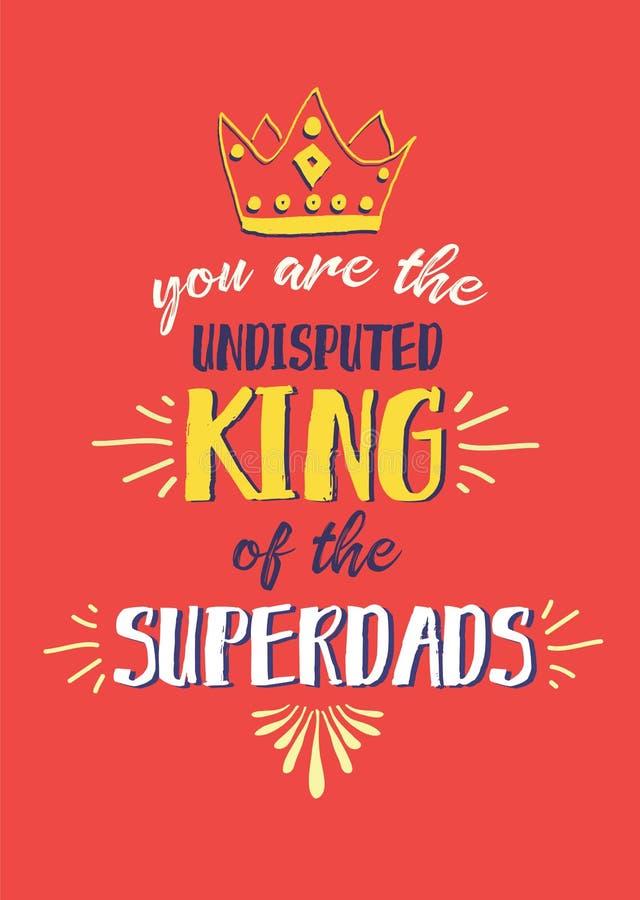 Usted es el rey indiscutible del Superdads ilustración del vector