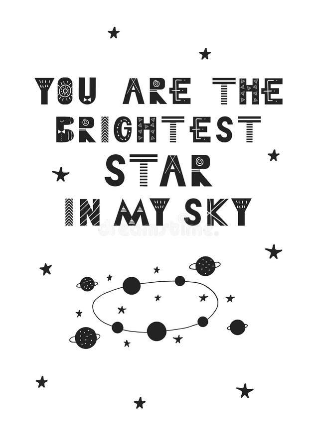 Usted es la estrella más brillante de mi cielo - cartel dibujado mano única del cuarto de niños con las letras dibujadas mano en  ilustración del vector