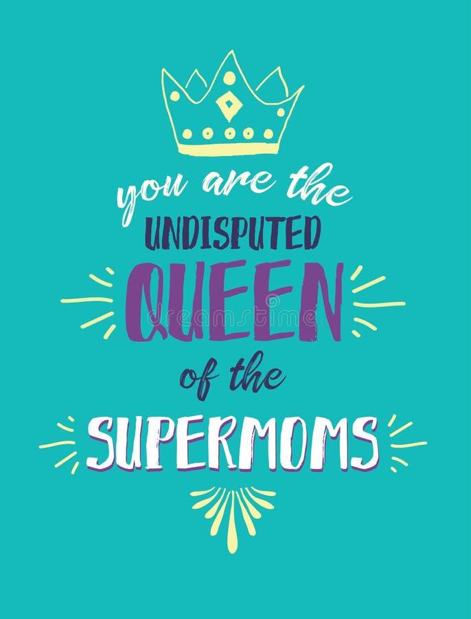 Usted es la reina indiscutible de los Supermoms stock de ilustración