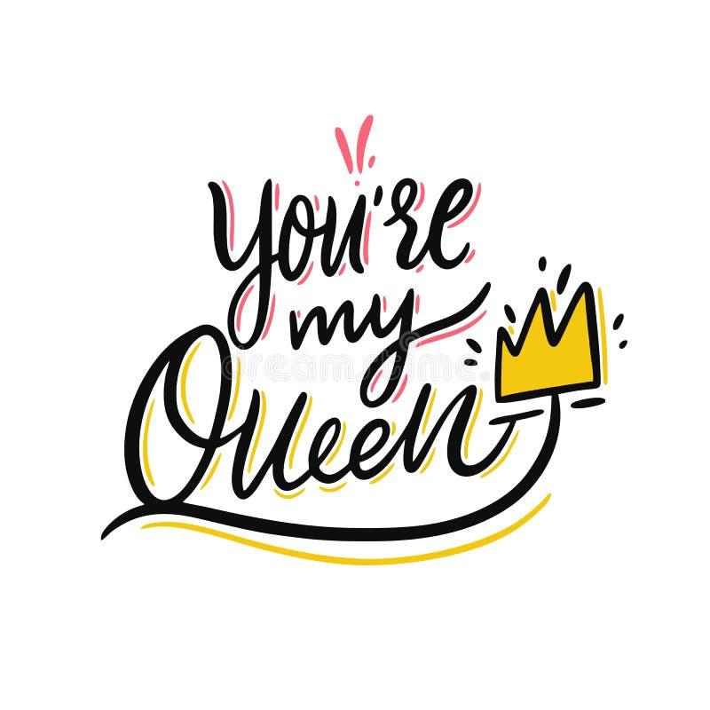 Usted es mis letras exhaustas del vector de la mano de la reina Aislado en el fondo blanco libre illustration