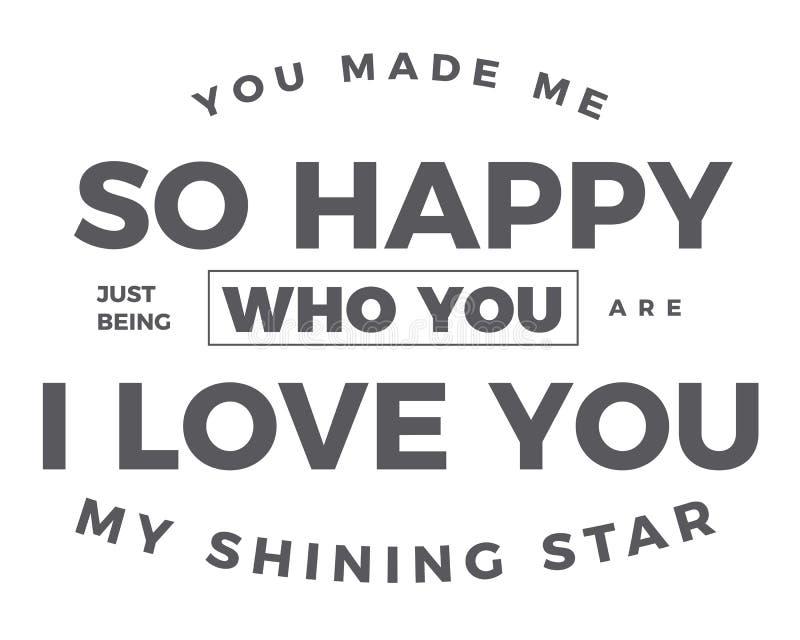 Usted me hizo apenas ser tan feliz quién usted es te quiero mi estrella brillante ilustración del vector