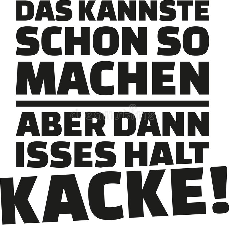 Usted podría hacer lo esa manera, pero por otra parte la el ` s que iba a ser pobre Refrán alemán stock de ilustración