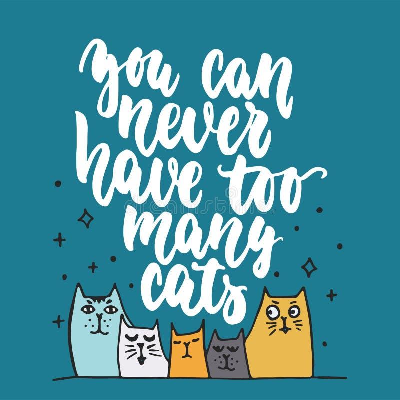 Usted puede nunca tener demasiados gatos - dé la frase exhausta de las letras para los amantes animales en el fondo azul marino C stock de ilustración