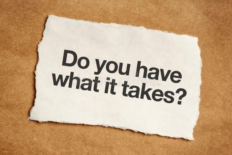 Usted tiene lo que toma a pregunta fotos de archivo libres de regalías