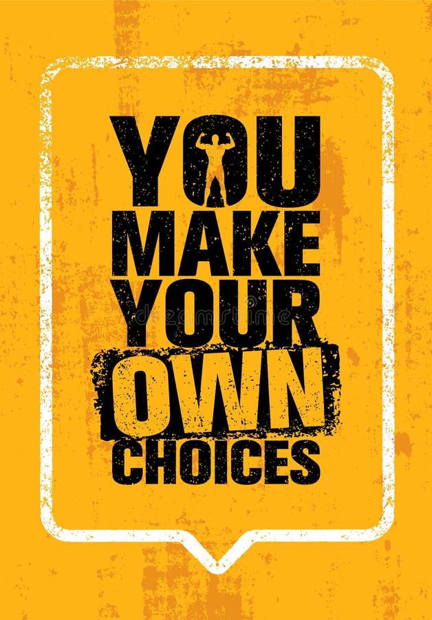 Usted toma sus propias decisiones Cita inspiradora de la motivación del gimnasio del entrenamiento y de la aptitud Tipografía cre ilustración del vector