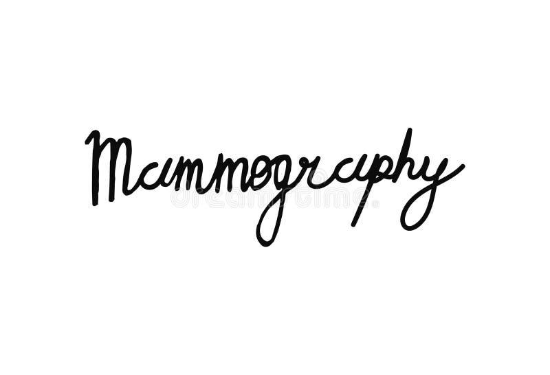 Utdragen bokstäver för Mammographyhand M?let av mammographyen ?r den tidiga uppt?ckten av br?stcancer stock illustrationer