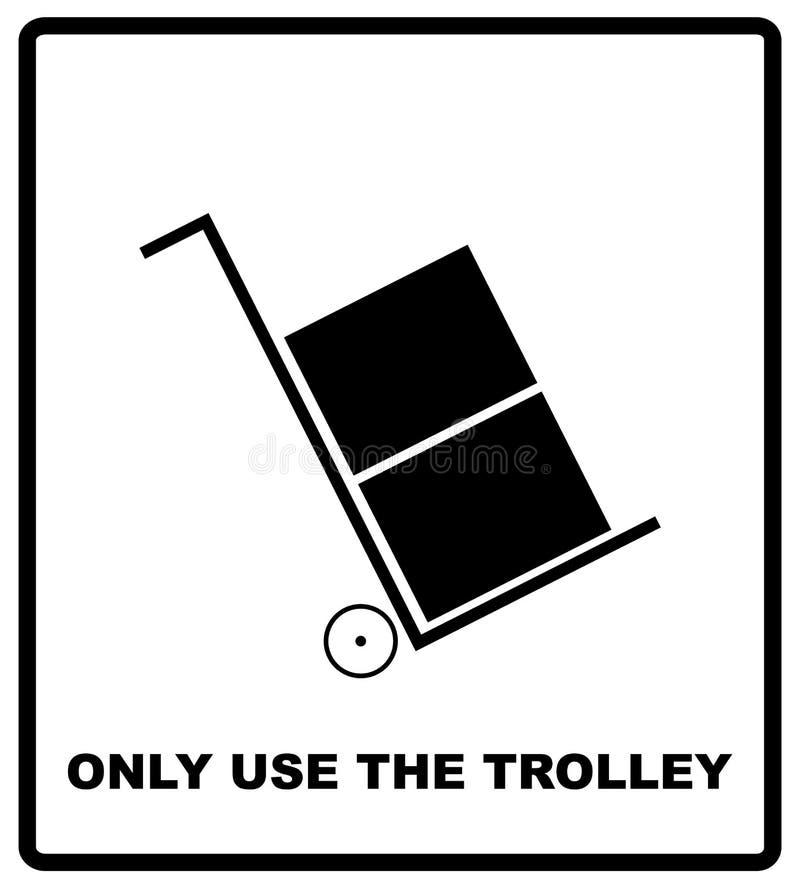 Utilice solamente el símbolo de la carretilla Icono o símbolo del cargo Silueta negra aislada en blanco Ilustración del vector co stock de ilustración