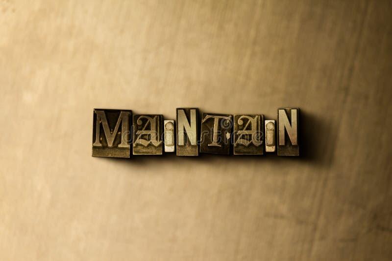 UTRZYMUJE - zakończenie grungy rocznik typeset słowo na metalu tle ilustracja wektor