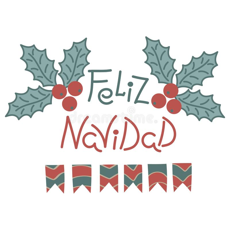 Uttryck för glad jul i spanjor Utdragen bokstäver för hand, röda bär för jul med sidor och girlander av flaggor royaltyfri illustrationer