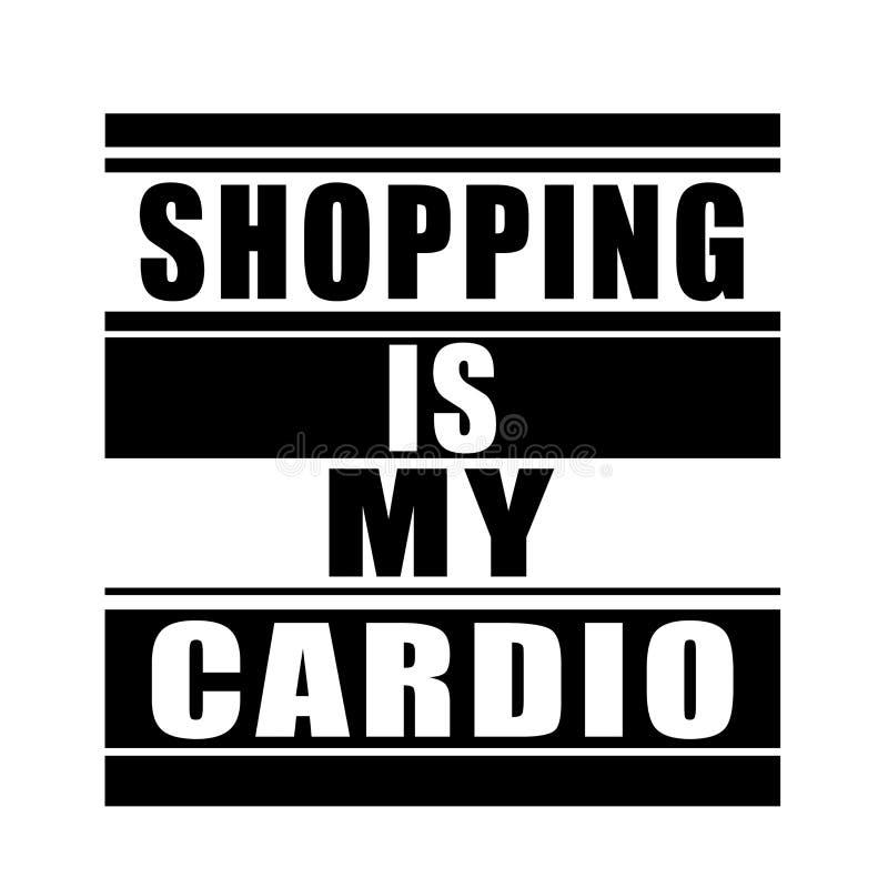 Uttryck: shopping ?r min cardio typografi, utslagsplatsskjortadiagram stock illustrationer