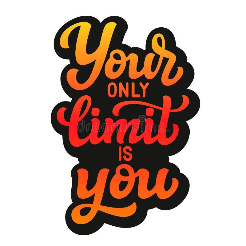 Uw enige grens is u vector illustratie