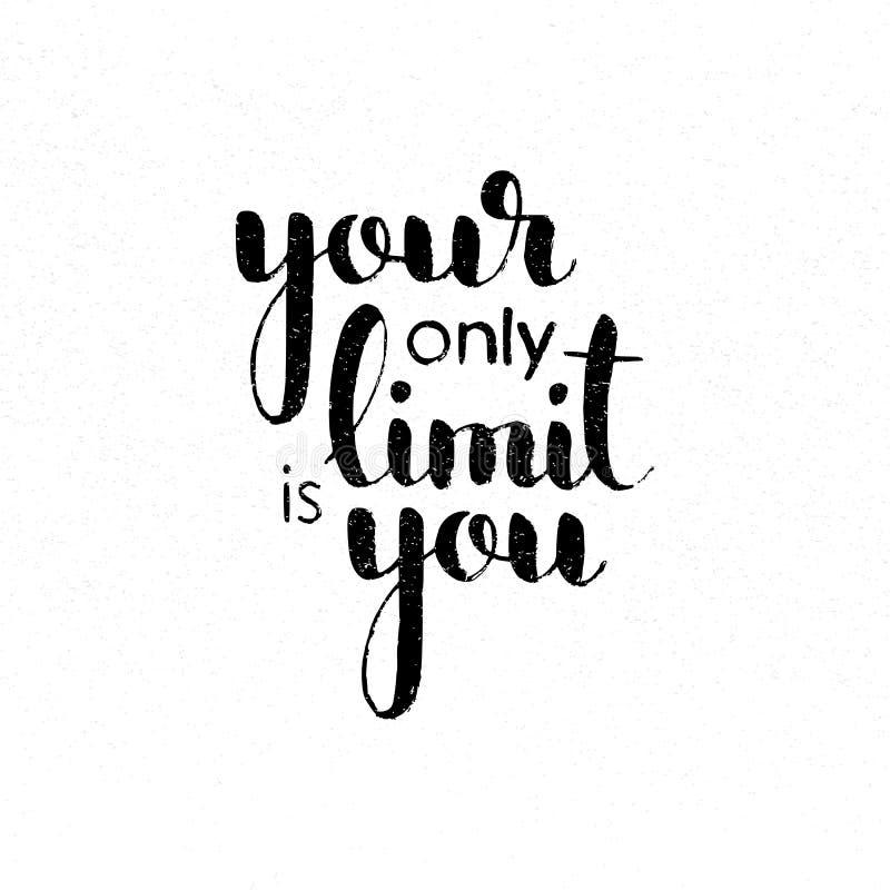 Uw enige grens is u het met de hand geschreven van letters voorzien stock illustratie