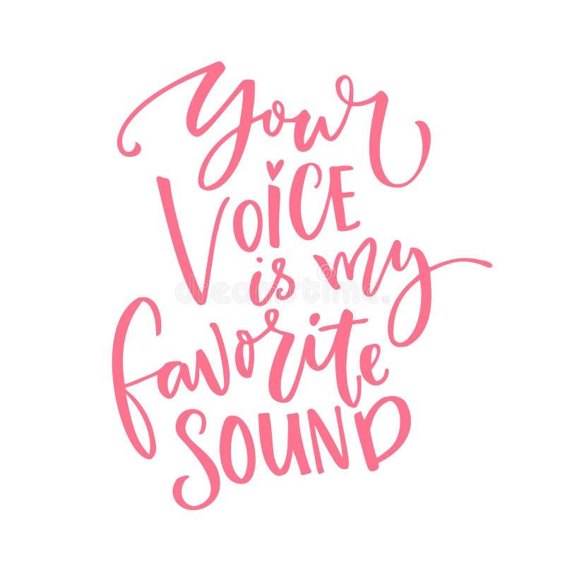 Uw stem is mijn favoriet geluid Liefdecitaat voor de dagkaart van Valentine ` s Moderne die kalligrafie op witte achtergrond word royalty-vrije illustratie