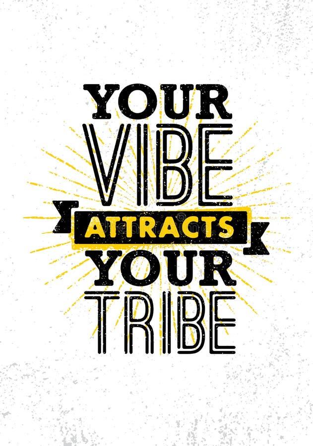 Uw Vibe trekt Uw Stam aan Het inspireren Creatief de Affichemalplaatje van het Motivatiecitaat Vectortypografiebanner royalty-vrije illustratie