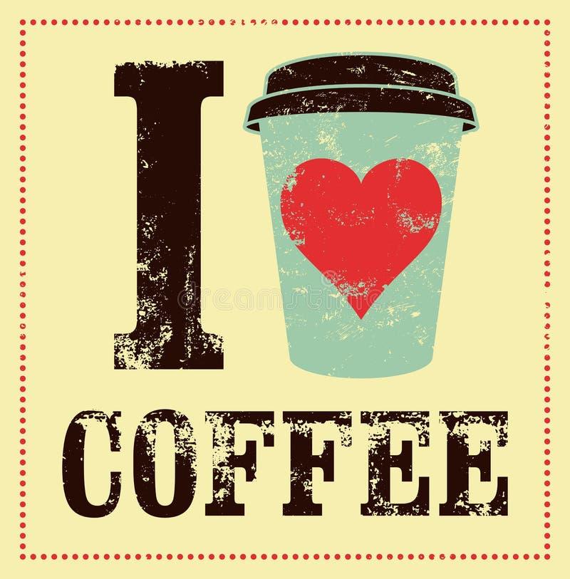 uwielbiam kawę Kawowy typographical rocznika stylu grunge plakat retro ilustracyjny wektora ilustracji