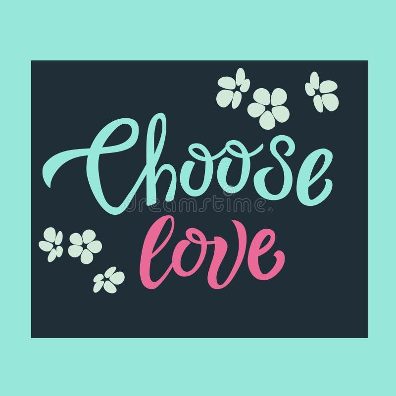 Välj för bokstävercitationstecknet för förälskelse handen drog inspirerande motivational vykortet, T-tröjadesigntrycket, logoen,  royaltyfri illustrationer